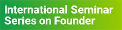 International Seminar Series on Founder